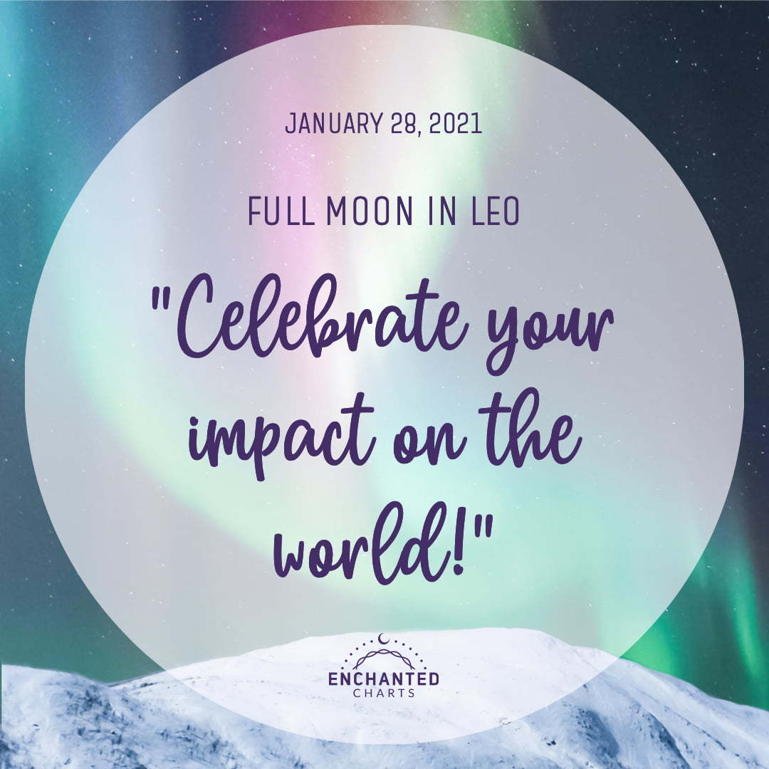 Full Moon in Leo:  Celebrate your impact on the world